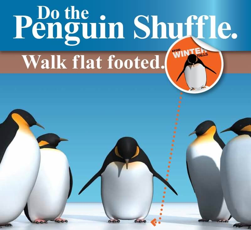 Do the penguin shuffle. Walk flat footed